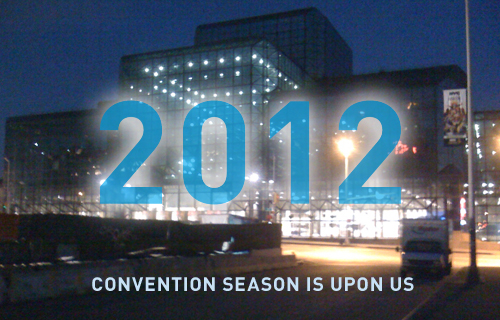 2012: the Convention Season is upon us